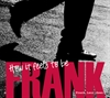 Frank Lauridsen 'How it feels to be Frank'